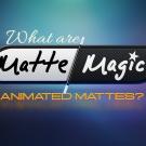 Matte Magic Series - افکت های ویدئویی ویژه matte